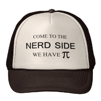 Come to the nerd side we have pi trucker hat