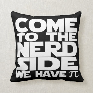 Come To The Nerd Side We Have Pi (Multi Sided) Throw Pillow