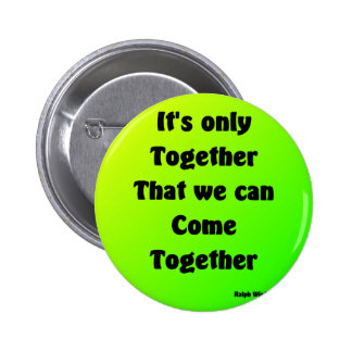 come together pinback buttons