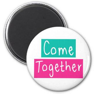 Come Together Magnet
