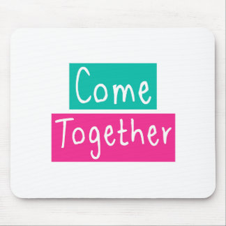 Come Together Mouse Pad