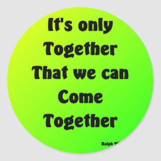 come together round sticker