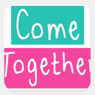 Come Together Square Sticker