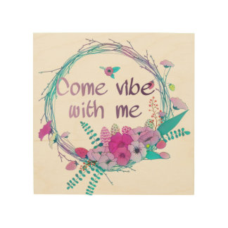 Come vibe with me wood wall decor