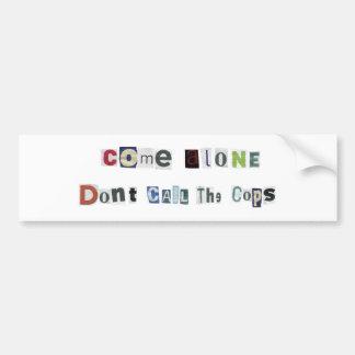ComeAlone Bumper Sticker
