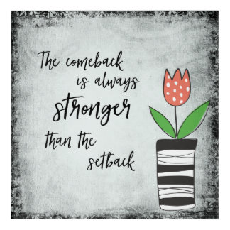 Comeback Stronger than the Setback Acrylic Print