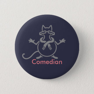Comedian Cat 6 Cm Round Badge