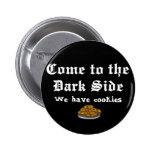 Comedy Button, Come to the Dark Side 6 Cm Round Badge