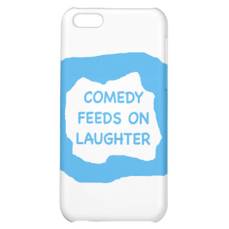 Comedy feeds on laughter png cover for iPhone 5C
