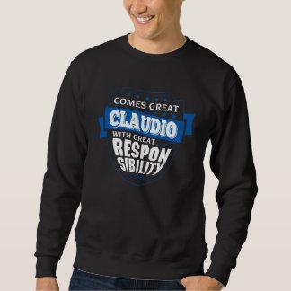 Comes Great CLAUDIO. Gift Birthday Sweatshirt