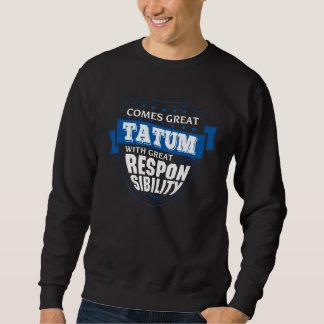 Comes Great TATUM. Gift Birthday Sweatshirt