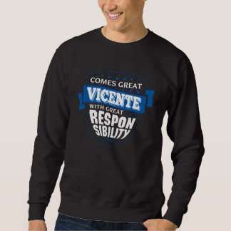 Comes Great VICENTE. Gift Birthday Sweatshirt