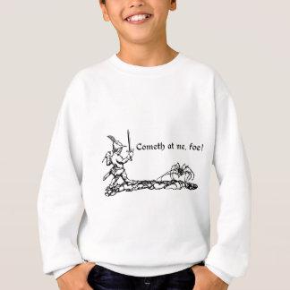 Cometh at me, foe! sweatshirt
