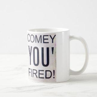 Comey You' Fired! Coffee Mug