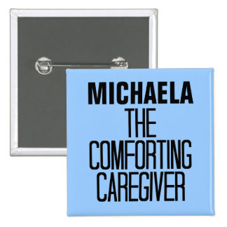 Comforting Caregiver Buttons