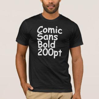 comic sans bold 200 pt black T-Shirt