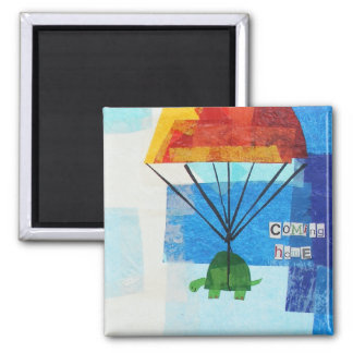 Coming Home Square Magnet