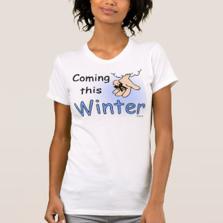 Coming this Winter t-shirt