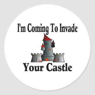 Coming To Invade Your Castle Classic Round Sticker