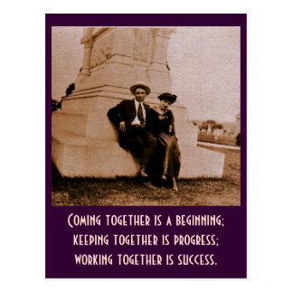 Coming together is a beginning; keeping together.. postcard