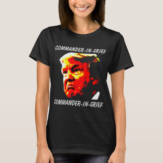 Commander-in-Grief T-Shirt