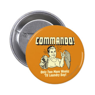 Commando: 2 Weeks Till Laundry Day 6 Cm Round Badge