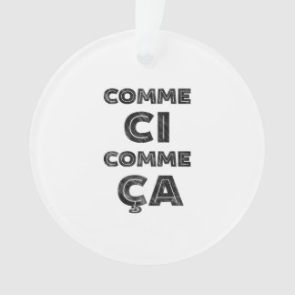 Comme Ci, Comme Ca - Funny French Ornament