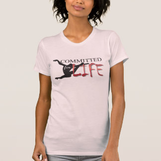 Committed for Life Gymnast or Dancer T-Shirt
