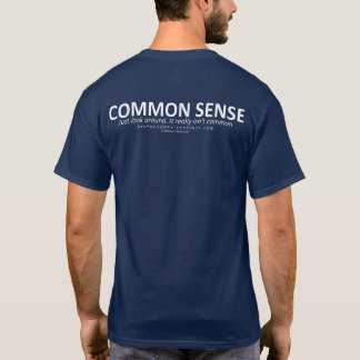 Common Sense (for dark bg, back) T-Shirt