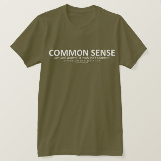 Common Sense (for dark bg) T-Shirt