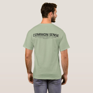 Common Sense (for light bg, back) T-Shirt