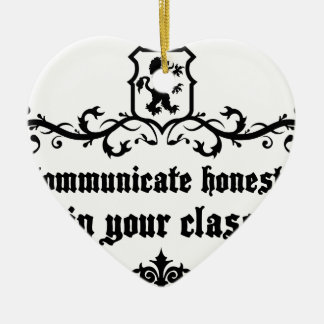 Communicate Honestly In Your Class Ceramic Ornament
