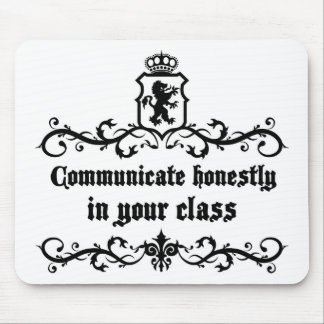 Communicate Honestly In Your Class Mouse Pad