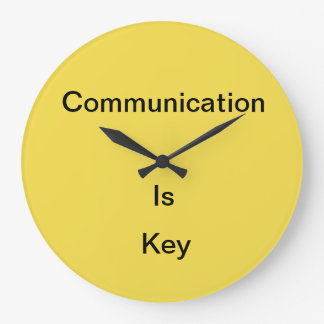 Communication is.... large clock