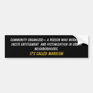 Community Organizer= A person who works to inci... Bumper Sticker
