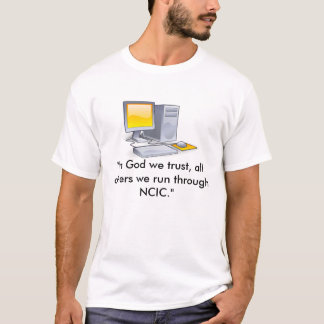 "comp, ""In God we trust, all others we run throu... T-Shirt"