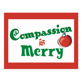 Compassion is Merry Christmas Post Card