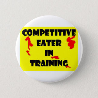Competitive Eater  In Training 6 Cm Round Badge