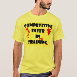Competitive Eater  in Training T-Shirt