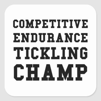 Competitive Endurance Tickling Champ Square Sticker