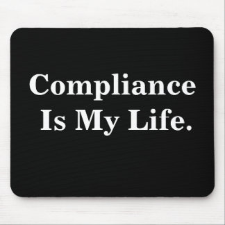 Compliance Is My Life. Profound Business Quote Mouse Pad
