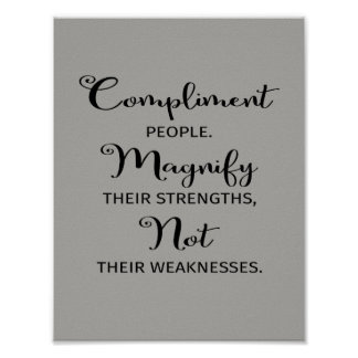 Compliment People Magnify Their Strengths Poster