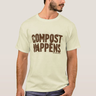 Compost Happens T Shirt
