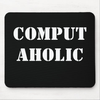 Computaholic - Funny IT Job Title and Job Name Mousemat