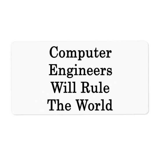 Computer Engineers Will Rule The World
