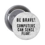 Computer Fear Pinback Button