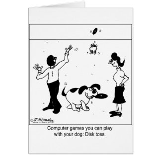 Computer Games For Your Dog Card