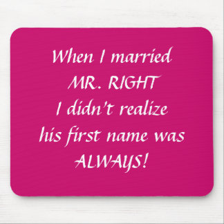 Computer Mouse pad When I married MR RIGHT