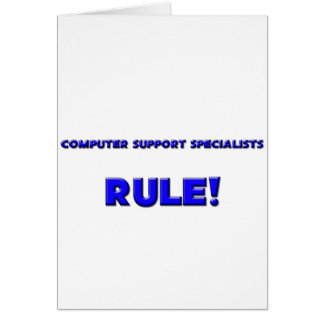 Computer Support Specialists Rule! Greeting Card