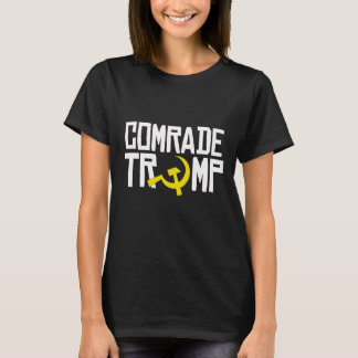 Comrade Trump -- Anti-Trump Design -- T-Shirt